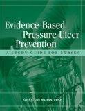 Evidence-Based Pressure Ulcer Prevention: A Study Guide for Nurses