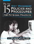 Top 15 Staff Managment Policies And Procedures for Physician Practices