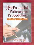 30 Essential Policies & Procedures for Long-term Care