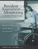 Resident Assessment and Monitoring for Long-Term Care: Essential Tools and Guidelines for Cl...