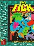 The Tick: A World of Pain(T) and Other Stories (Fox Funhouse)