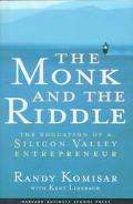 Monk and the Riddle The Education of a Silicon Valley Entrepreneur