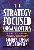 Strategy-Focused Organization How Balanced Scorecard Companies Thrive in the New Business En...