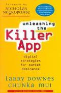 Unleashing the Killer App Digital Strategies for Market Dominance