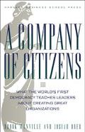 Company of Citizens What the World's First Democracy Teaches Leaders About Creating Great Or...