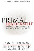Primal Leadership Realizing the Power of Emotional Intelligence