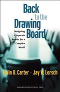 Back to the Drawing Board Designing Corporate Boards for a Complex World