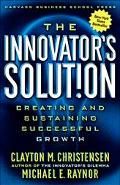 Innovator's Solution Creating and Sustaining Successful Growth