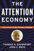 Attention Economy Understanding the New Currency of Business