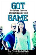 Got Game How the Gamer Generation Is Reshaping Business Forever