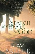 Search My Heart, O God 365 Appointments With God