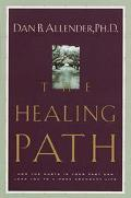 Healing Path How the Hurts in Your Past Can Lead You to a More Abundant Life