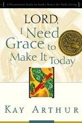 Lord, I Need Grace to Make It A Devotional Study on God's Power for Daily Living