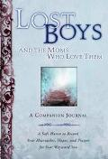 Lost Boys and the Moms Who Love Them A Companion Journal  A Safe Haven to Record Your Hearta...