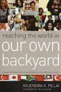 Reaching the World in Our Own Backyard A Guide to Building Relationships With People of Othe...