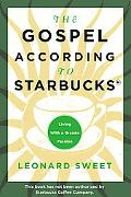 Gospel According to Starbucks Living With a Grande Passion