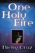 One Holy Fire Let the Spirit Ignite Your Soul