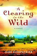Clearing in the Wild A Novel