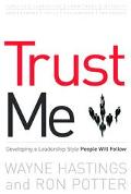 Trust Me Developing a Leadership Style People Will Follow