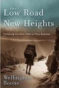Low Road to New Heights Following the Only Path to True Success