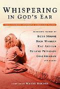 Whispering In God's Ear True Stories Inspiring Childlike Faith