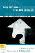 Being God's Man by Walking a New Path Real Men, Real Life, Powerful Truth