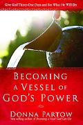 Becoming a Vessel of God's Power Give God Thirty-one Days and See What He Will Do