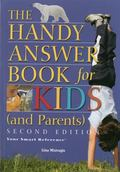 The Handy Answer Book for Kids (and Parents) (The Handy Answer Book Series)