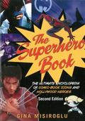 Superhero Book : The Ultimate Encyclopedia of Comic-Book Icons and Hollywood Heroes