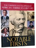The Complete Encyclopedia of African American History: Notable Firsts