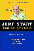 Jump Start Your Business Brain Win More, Lose Less and Make More Money With Your Sales, Mark...