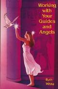 Working With Your Guides and Angels