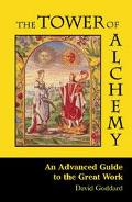 Tower of Alchemy An Advanced Guide to the Great Work