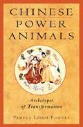 Chinese Power Animals Archetypes of Transformation