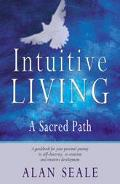 Intuitive Living A Sacred Path
