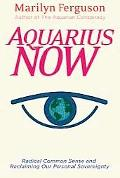 Aquarius Now Radical Common Sense And Reclaiming Our Personal Sovereignty