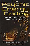 Psychic Energy Codex Awakening Your Subtle Senses