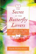 Secret of the Butterfly Lovers Eternal Lessons of Life, Love, and Reincarnation