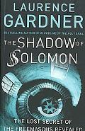 Shadow of Solomon The Lost Secret of the Freemasons Revealed