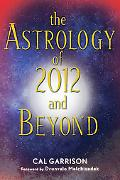 Astrology of 2012 and Beyond