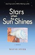 Stars When the Sun Shines: A Memoir
