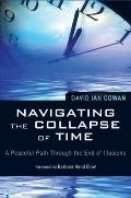 Navigating the Collapse of Time : A Peaceful Path Through the End of Illusions