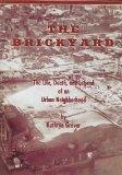 The Brickyard: The Life, Death, And Legend Of An Urban Neighborhood