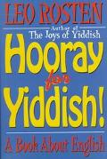 Hooray for Yiddish A Book About English