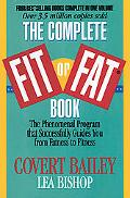 Complete Fit or Fat Book The New Fit or Fat/the Fit-Or-Fat Woman/the Fit-Or-Fat Target Diet/...