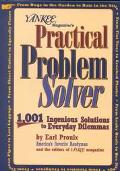 Yankee Magazine's Practical Problem Solver 1,001 Ingenious Solutions to Everyday Dilemmas