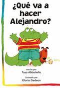 Que Va a Hacer Alejandro?
