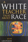 White Teacher Talks About Race