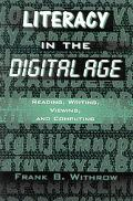 Literacy in the Digital Age Reading, Writing, Viewing, and Computing