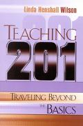 Teaching 201 Traveling Beyond the Basics